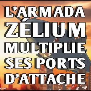 L'armada Zélium multiplie ses ports d'attache