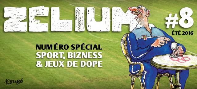 Zélium n°8 - Sport, bizness et jeux de dope